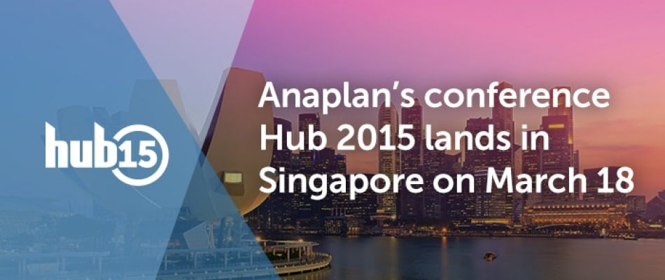 Anaplan's Hub 2015 conference lands in Singapore on March 18