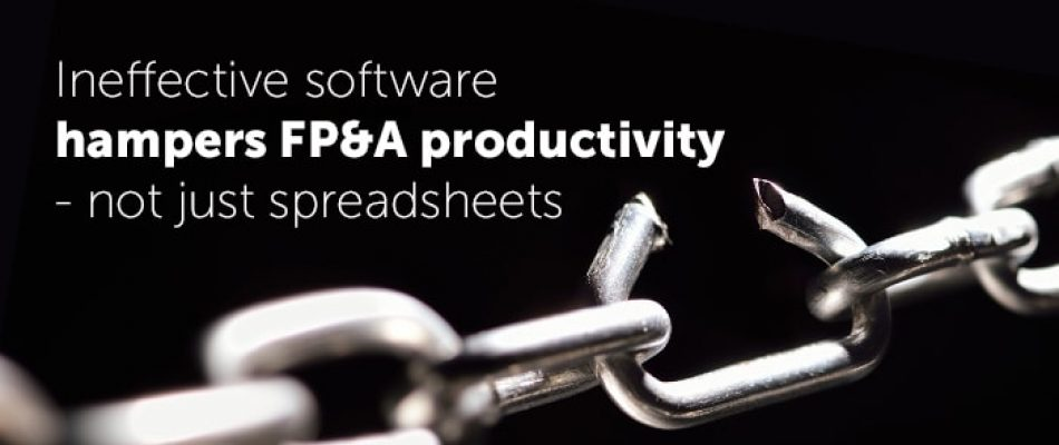 Ineffective software hampers FP&A productivity – not just spreadsheets