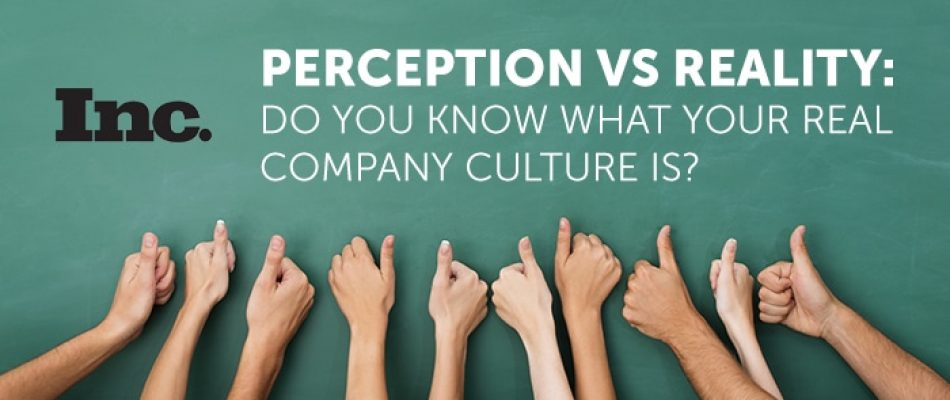 Perception vs reality: Do you know what your real company culture is?